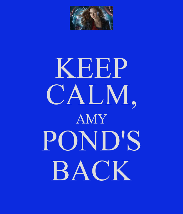 KEEP CALM, AMY POND'S BACK