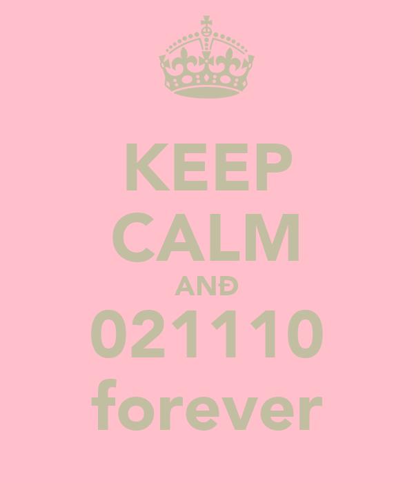 KEEP CALM ANÐ 021110 forever