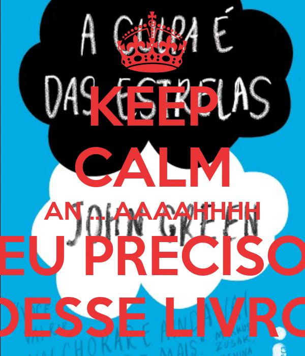 KEEP CALM AN ... AAAAHHHH EU PRECISO DESSE LIVRO