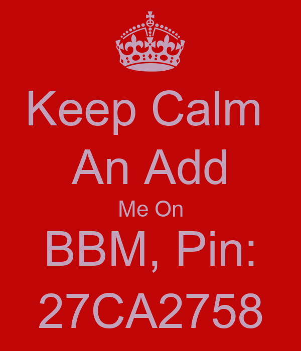 Keep Calm  An Add Me On BBM, Pin: 27CA2758