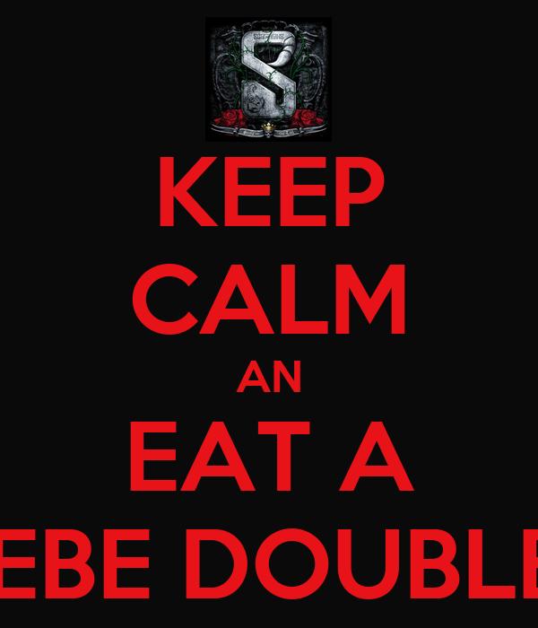 KEEP CALM AN EAT A  DEBE DOUBLES