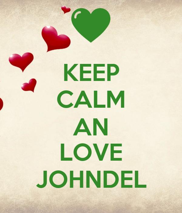 KEEP CALM AN LOVE JOHNDEL
