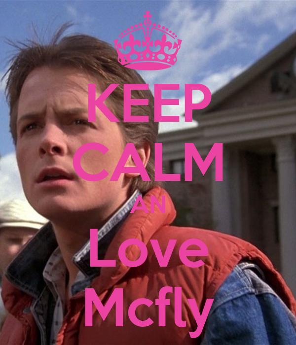 KEEP CALM AN Love Mcfly