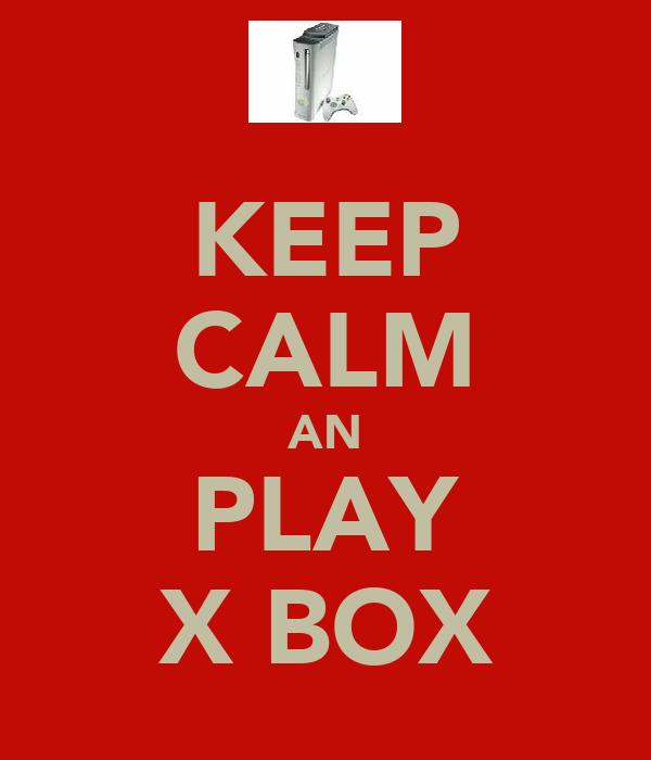 KEEP CALM AN PLAY X BOX