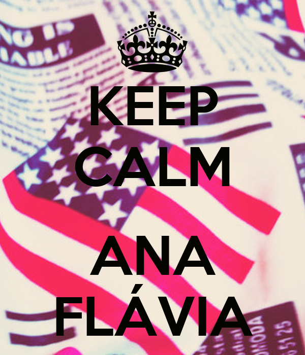 KEEP CALM  ANA FLÁVIA