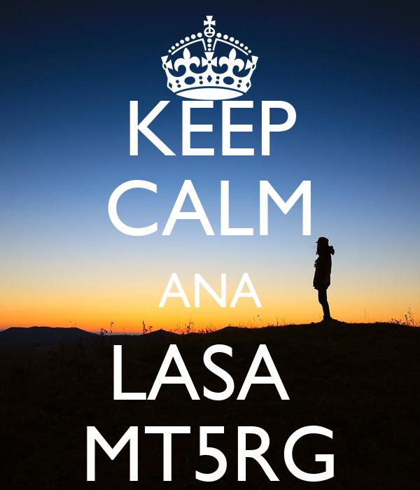 KEEP CALM ANA LASA  MT5RG