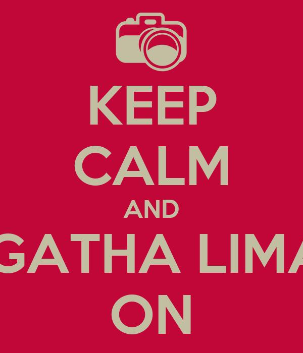 KEEP CALM AND ÁGATHA LIMAS ON