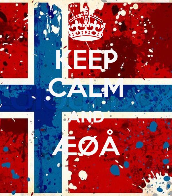 KEEP CALM AND ÆØÅ