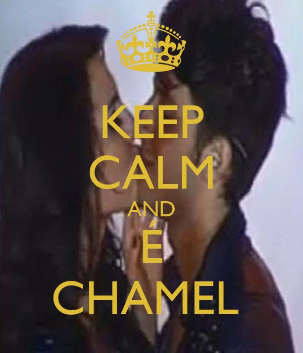 KEEP CALM AND É CHAMEL