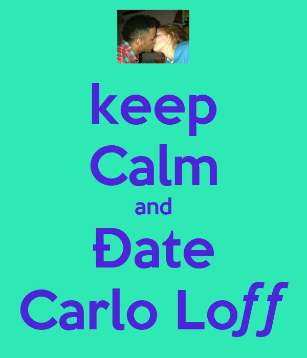 keep Calm and Ðate Carlo Loƒƒ