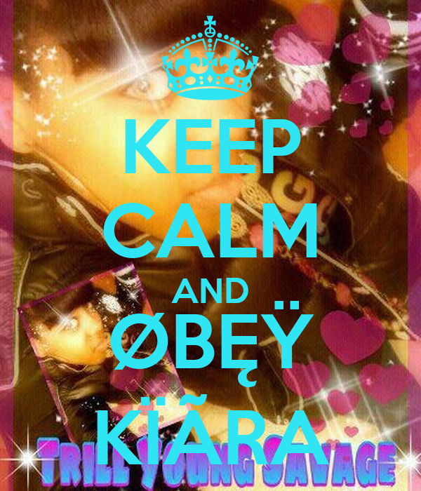 KEEP CALM AND ØBĘŸ KÏÃRA