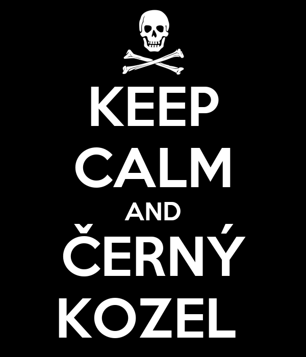 KEEP CALM AND ČERNÝ KOZEL