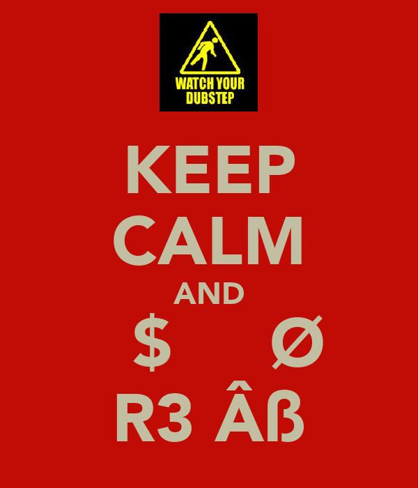 KEEP CALM AND ĿĪ$ŦЄИ ŦØ R3ĦÂß