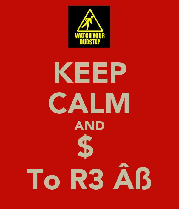 KEEP CALM AND ĿĪ$ŦЄИ To R3ĦÂß