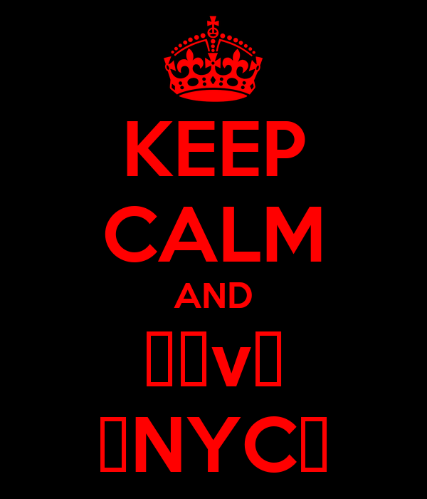 KEEP CALM AND Ɩσvз ♥NYC♥