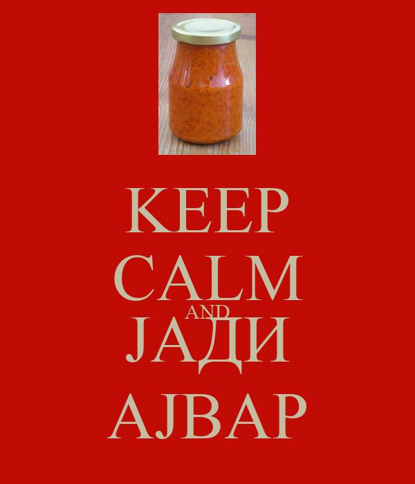 KEEP CALM AND ЈАДИ AJBAP