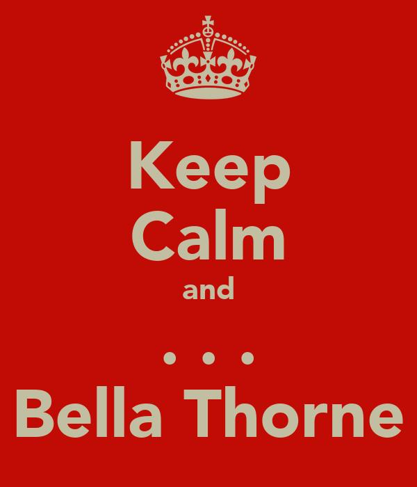 Keep Calm and ١.٥.٧.٤ Bella Thorne