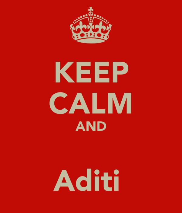 KEEP CALM AND ℓσνє   Aditi