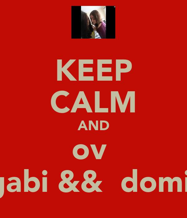 KEEP CALM AND ℓovε  gabi &&  domi