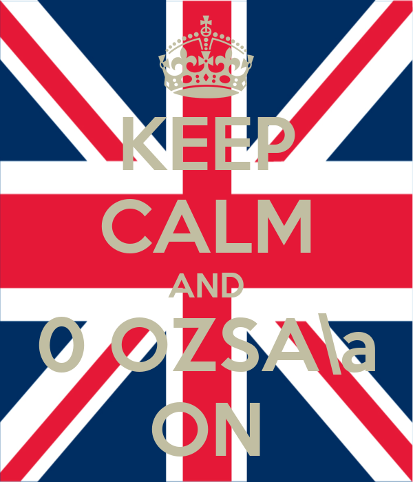 KEEP CALM AND 0 OZSA\a ON