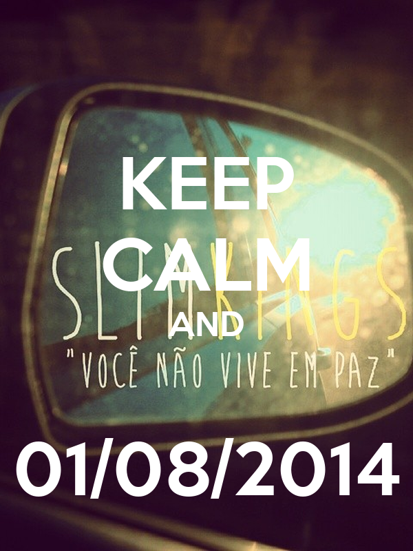 KEEP CALM AND  01/08/2014