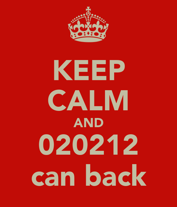 KEEP CALM AND 020212 can back