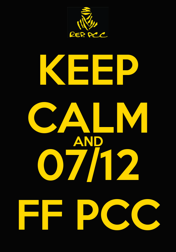 KEEP CALM AND 07/12 FF PCC