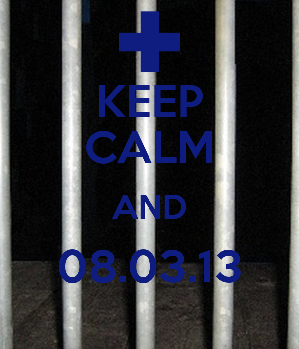 KEEP CALM AND 08.03.13