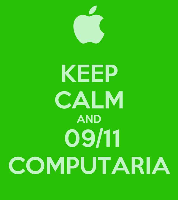 KEEP CALM AND  09/11 COMPUTARIA