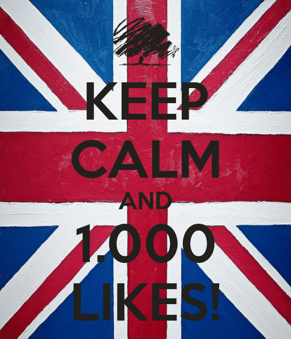 KEEP CALM AND 1.000 LIKES!