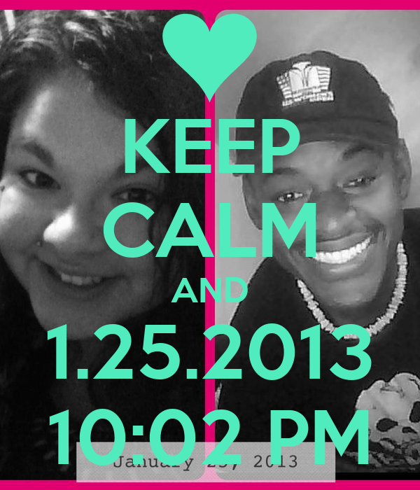 KEEP CALM AND 1.25.2013 10:02 PM