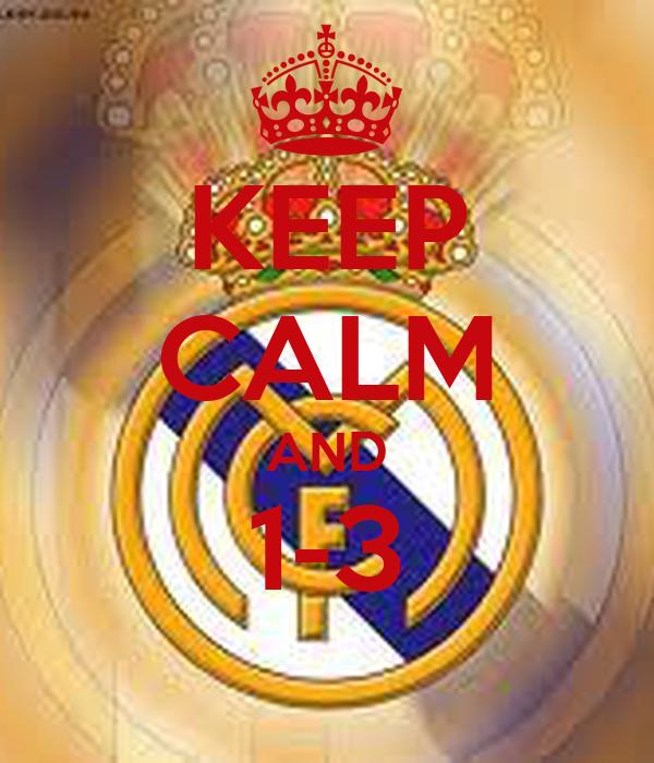 KEEP CALM AND 1-3