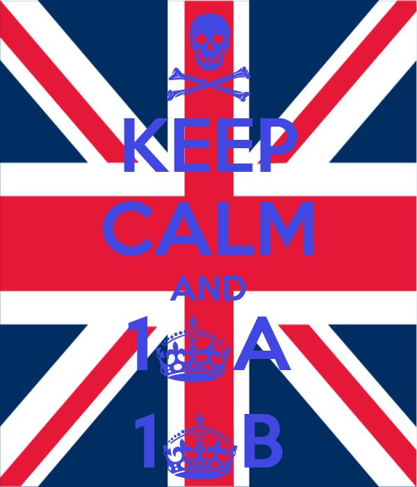 KEEP CALM AND 1^A 1^B