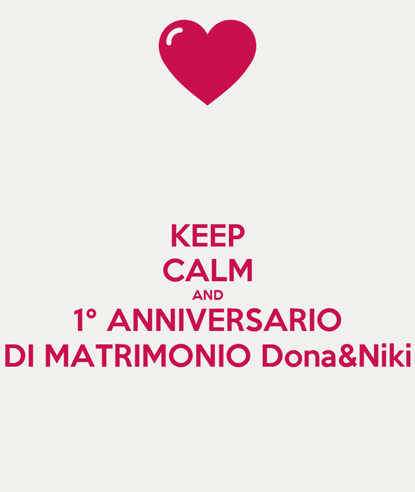 1 Anniversario Matrimonio.Keep Calm And 1 Anniversario Di Matrimonio Dona Niki Poster