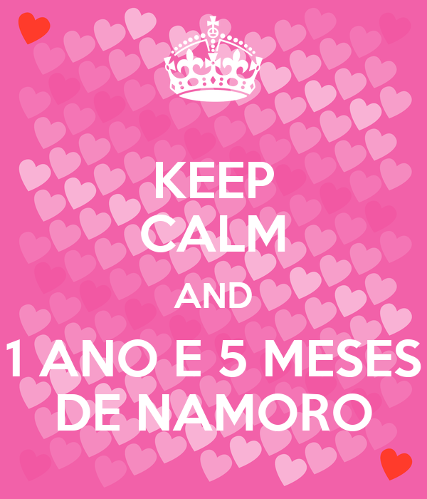 KEEP CALM AND 1 ANO E 5 MESES DE NAMORO