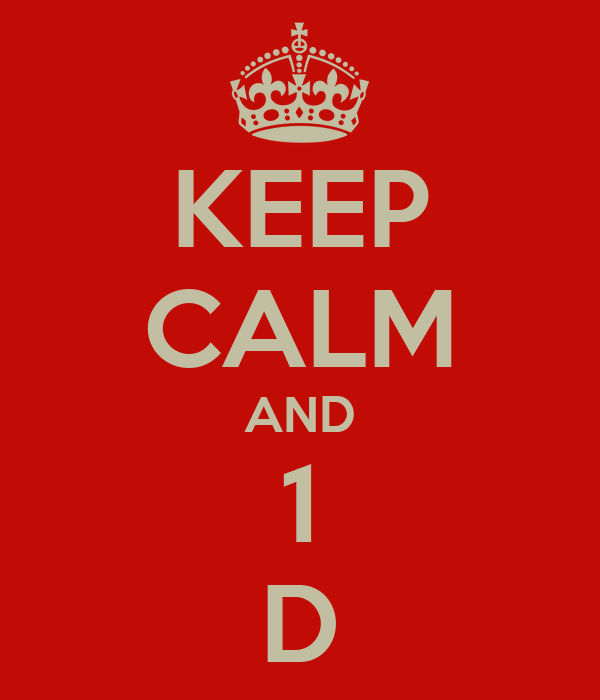KEEP CALM AND 1 D