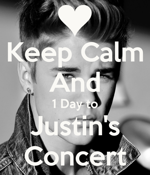 Keep Calm And 1 Day to Justin's Concert