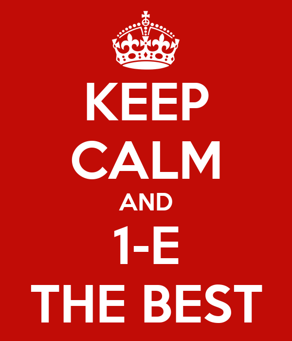 KEEP CALM AND 1-E THE BEST