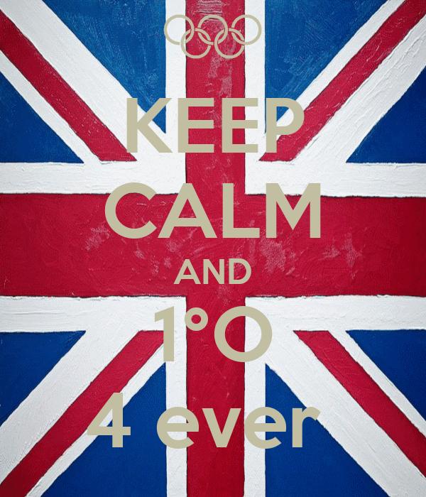 KEEP CALM AND 1°O 4 ever