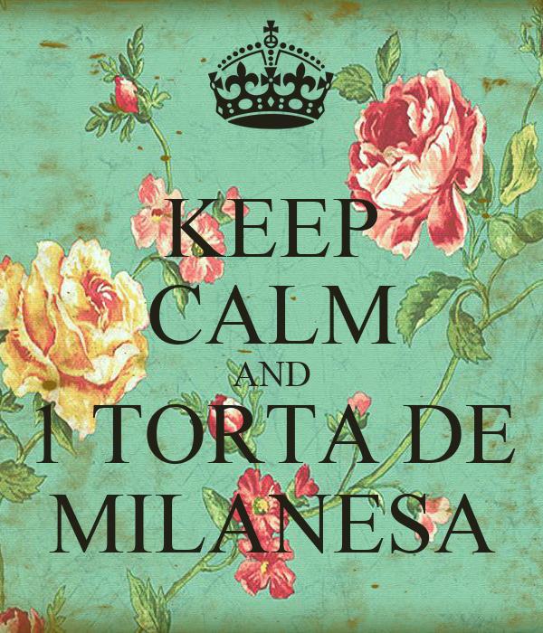 KEEP CALM AND 1 TORTA DE MILANESA