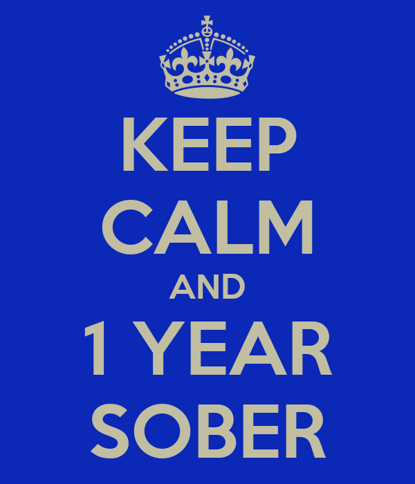 KEEP CALM AND 1 YEAR SOBER