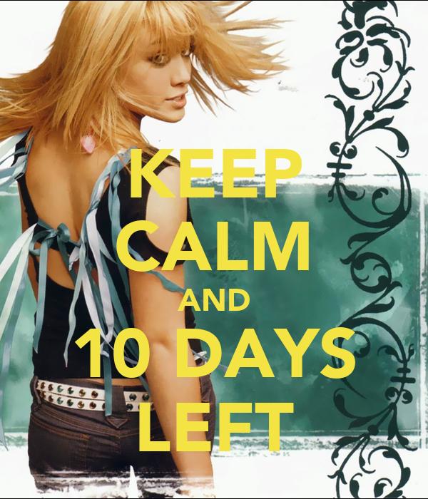 KEEP CALM AND 10 DAYS LEFT