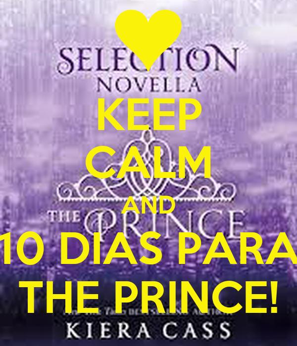 KEEP CALM AND 10 DIAS PARA THE PRINCE!