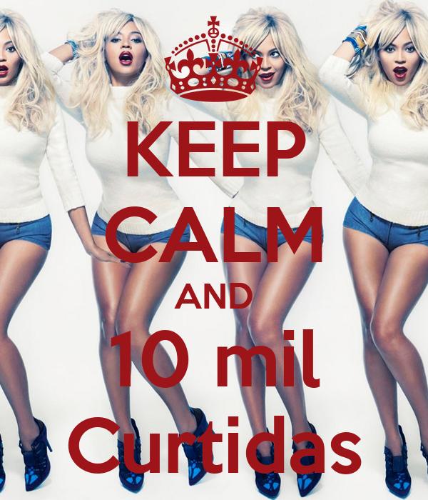 KEEP CALM AND 10 mil Curtidas