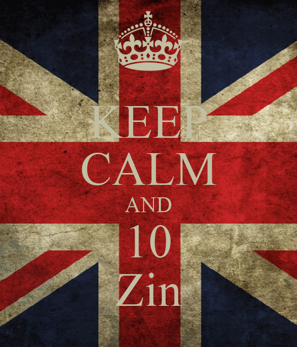 KEEP CALM AND 10 Zin