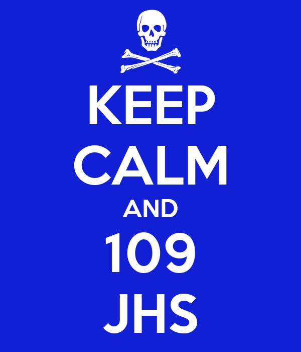 KEEP CALM AND 109 JHS