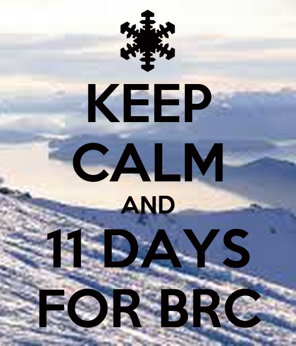 KEEP CALM AND 11 DAYS FOR BRC