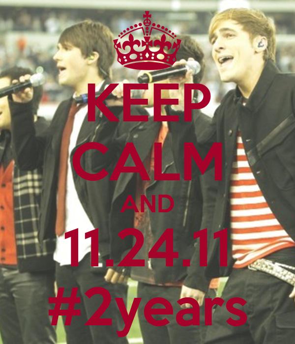 KEEP CALM AND 11.24.11 #2years