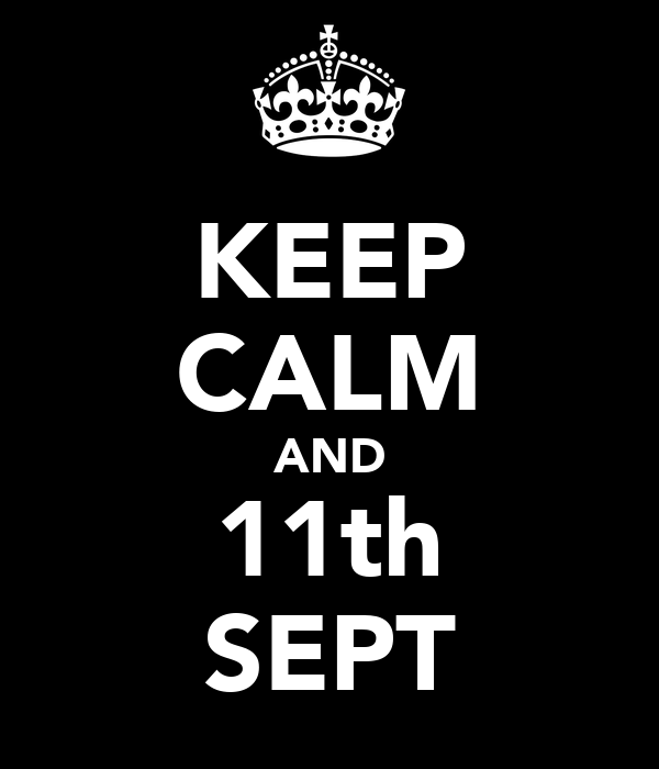 KEEP CALM AND 11th SEPT