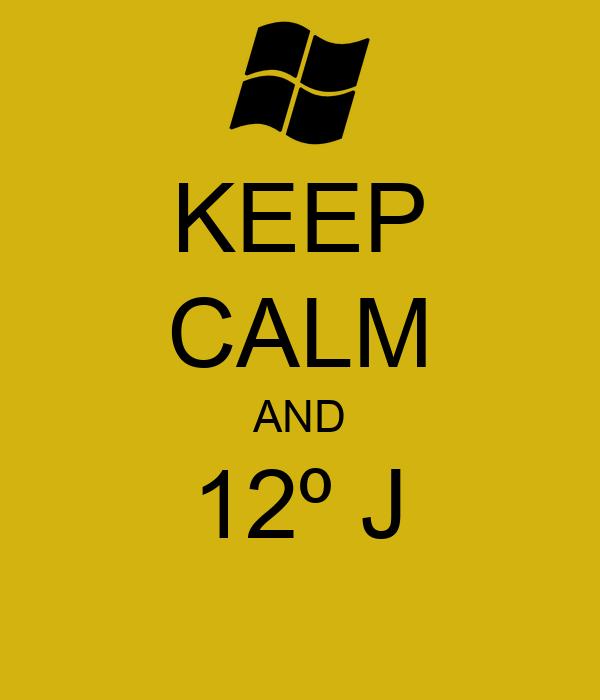 KEEP CALM AND 12º J